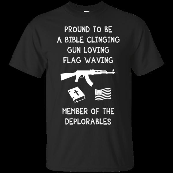 Deplorable T-shirt – Proud To Be Bible Clinging Gun T-Shirt & Hoodie